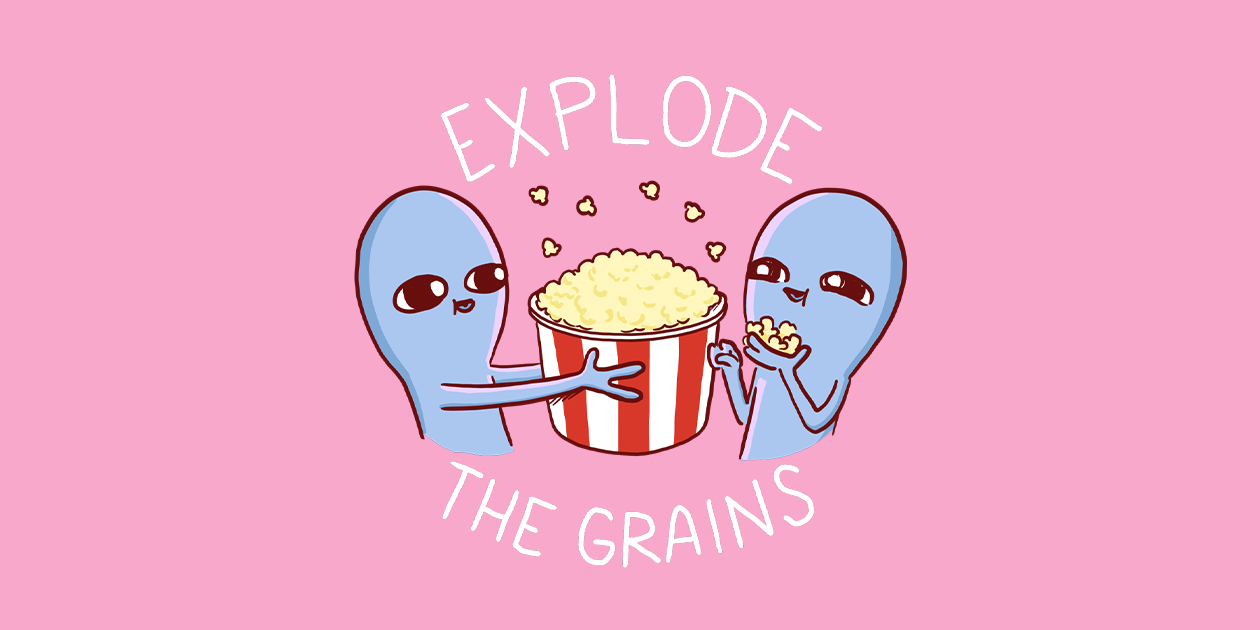 """Strange Planet Special Product: Explode the Grains"" by Nathan W. Pyle"